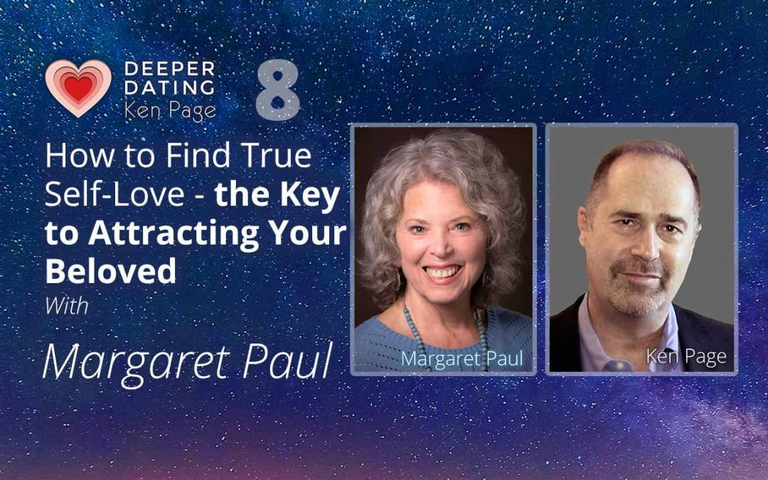 How to Find True Self-Love — the Key to Attracting Your Beloved [E008]