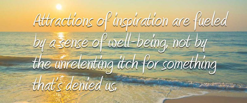 Attractions of Inspiration: How attractions lead to love and to your path to happiness