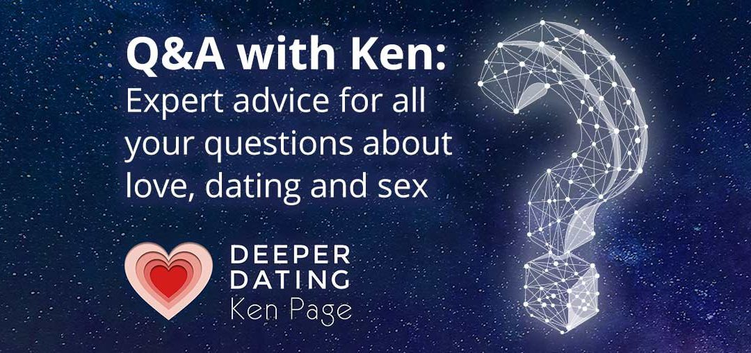 Q & A with Ken: Expert advice for all your questions about love, dating and sex [E011]