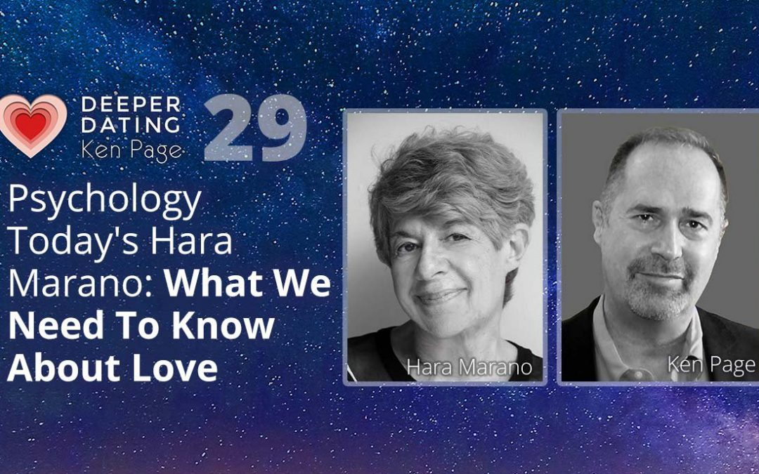 Psychology Today's Hara Marano: What We Need To Know About Love [EP029]