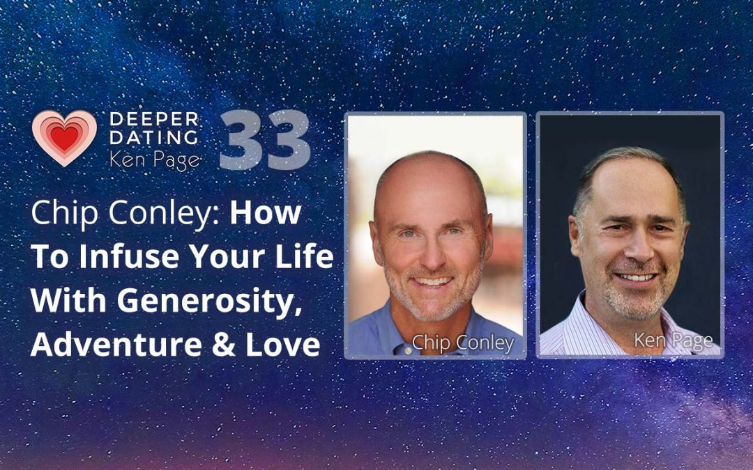 Chip Conley: How To Infuse Your Life With Generosity, Adventure and Love [EP033]