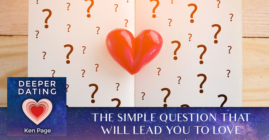 The Simple Question That Will Lead You To Love [EP077]