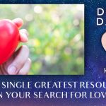 The Single Greatest Resource In Your Search For Love [EP079]