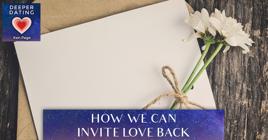 How We Can Invite Love Back [EP084]