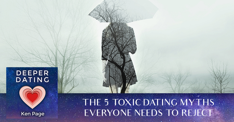The 5 Toxic Dating Myths Everyone Needs to Reject [EP086]