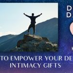 How To Empower Your Deepest Intimacy Gifts [EP091]