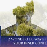 2 Wonderful Ways To Heal Your Inner Conflicts [EP092]