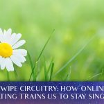 Swipe Circuitry: How Online Dating Trains Us To Stay Single [EP093]