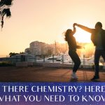 Is There Chemistry? Here's What You Need To Know[EP108]