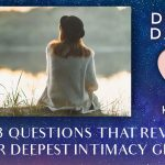 The 3 Questions That Reveal Your Deepest Intimacy Gifts [EP109]
