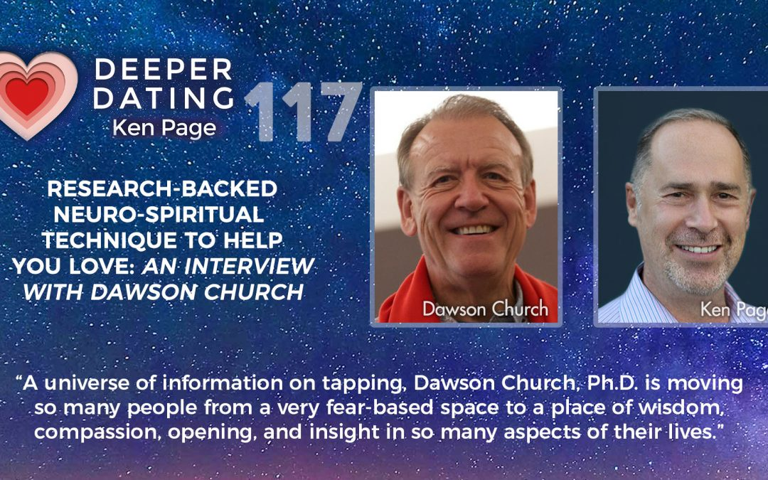 Research-Backed Neuro-Spiritual Technique To Help You Love: An Interview With Dawson Church [EP117]